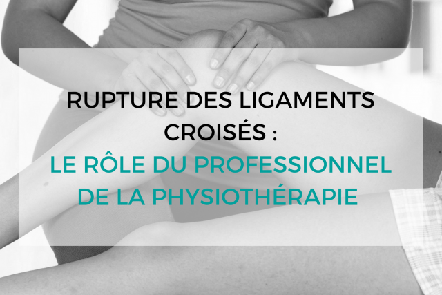 Rupture des ligaments croisés : traiter et prévenir - physiothérapie